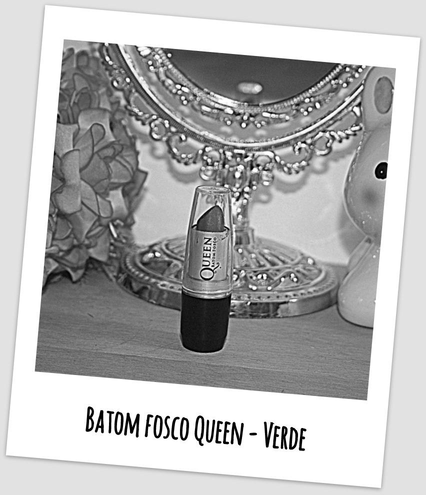 Batom Verde Fosco - Queen