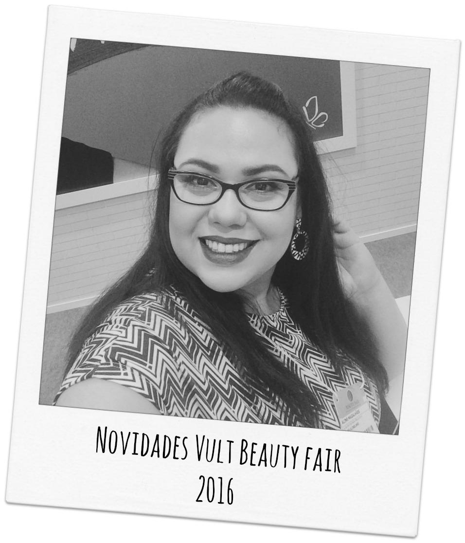 Novidades Vult - Beauty Fair 2016