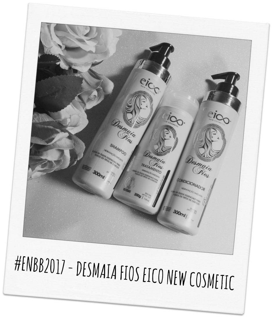 #ENBB2017 - DESMAIA FIOS EICO NEW COSMETIC