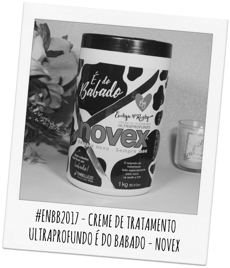 #ENBB2017 - CREME DE TRATAMENTO ULTRAPROFUNDO É DO BABADO - NOVEX