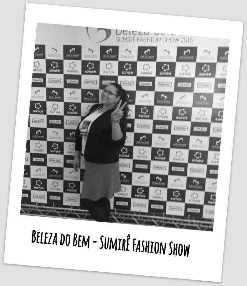 Beleza do Bem - Sumirê Fashion Show