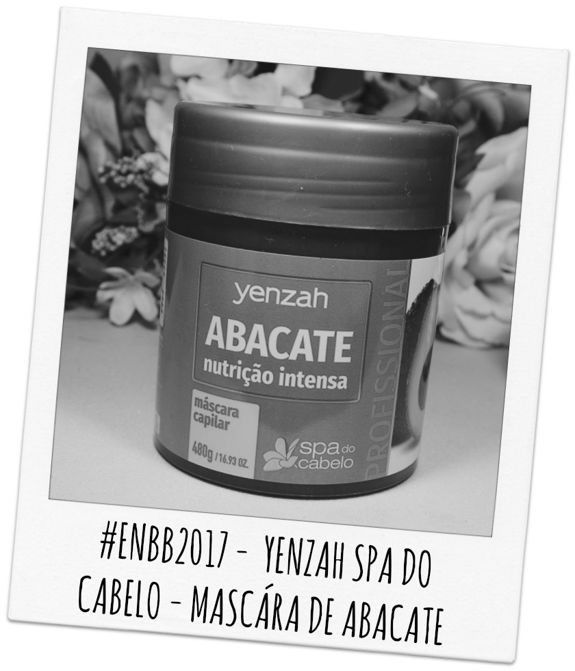 #ENBB2017 -  YENZAH SPA DO CABELO - MASCÁRA DE ABACATE